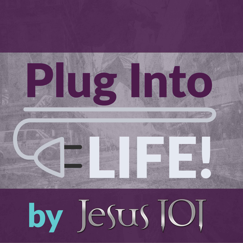 Plug Into Life - November 13, 2020
